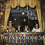 The Monochrome Set He's Frank... We're The Monochrome Set
