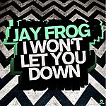 Jay Frog I Won't Let You Down (8-Track Maxi-Single)