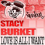 Stacy Burket Love Is All I Want (8-Track Maxi-Single)