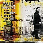 Paul Rodgers Muddy Water Blues: A Tribute To Muddy Waters