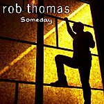 Rob Thomas Someday (Single)
