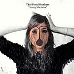 The Blood Brothers Young Machetes (Bonus Track Version)