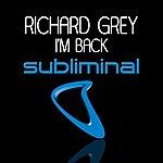 Richard Grey I'm Back (2-Track Single)