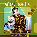 Spike Jones Cocktails For Two