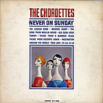 The Chordettes Never On Sunday (Songs From Movies)