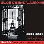 Roger Roger Success D'hier Et D'aujourd'hui
