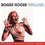 Roger Roger Thrilling