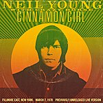 Neil Young Cinnamon Girl (Live From Fillmore East)(Single)