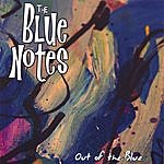 The Blue Notes Out Of The Blue