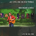 Jez Lowe & The Bad Pennies Northern Echoes