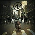 AV Believe Me