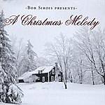 Bob Sirois A Christmas Melody