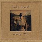Baby Grand Coming True