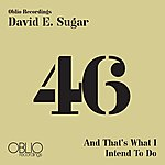 David E. Sugar And That's Just What I Intend To Do (Single)