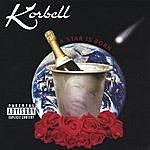 Korbell A Star Is Born