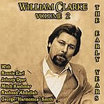 William Clarke The Early Years Vol. 2