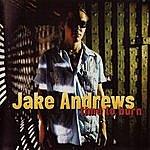 Jake Andrews Time To Burn