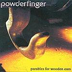 Powderfinger Parables For Wooden Ears