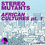 Stereo Mutants African Cultures (Part 1 Incl. Dj Circle & Dutchican Soul)(6-Track Maxi-Single)
