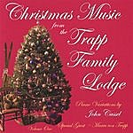 John Cassel Christmas Music From The Trapp Family Lodge, Volume One