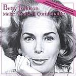 Betty Johnson Make Yourself Comfortable