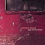 Johnny Miles Sign Of The Times