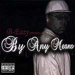 B. Eazy By Any Means