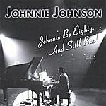 Johnnie Johnson Johnnie Be Eighty. And Still Bad!