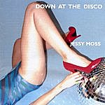 Jessy Moss Down At The Disco