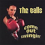The Balls Come Out Swingin' (Parental Advisory)