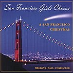 San Francisco Girls Chorus A San Francisco Christmas