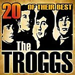 The Troggs 20 Of Their Best