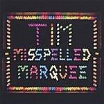 Tim Misspelled Marquee
