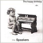 The Speakers The Happy Birthday Album
