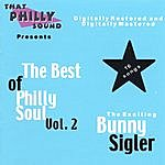 Bunny Sigler The Best Of Philly Soul - Vol. 2