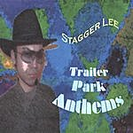 Stagger Lee Trailer Park Anthems