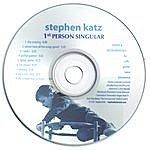 Stephen Katz First Person Singular