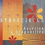 Stonecircle Asterisk & Dragonflies: (1997-2007)