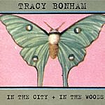 Tracy Bonham In The City + In The Woods
