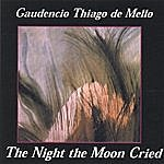 Gaudencio Thiago De Mello The Night The Moon Cried