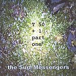 The Surf Messengers T50+1 Part One