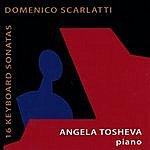 Angela Tosheva Domenico Scarlatti - 16 Keyboard Sonatas