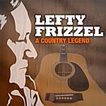 Lefty Frizzell A Country Legend