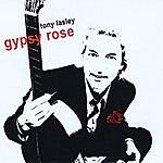 Tony Lasley Gypsy Rose