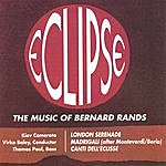 Thomas Paul Eclipse - Music Of Bernard Rands