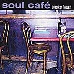 Soul Cafe Unspoken Request