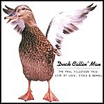 Paul Tillotson Duck Callin' Man