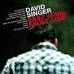 David Singer East Of The Fault Line