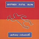 Anthony Robustelli Another Fatal Blow