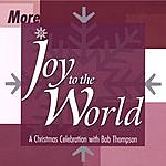 Bob Thompson More Joy To The World